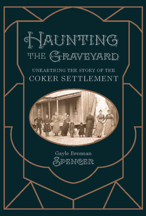 Haunting the Graveyard:         Unearthing the Story of the Coker Settlement